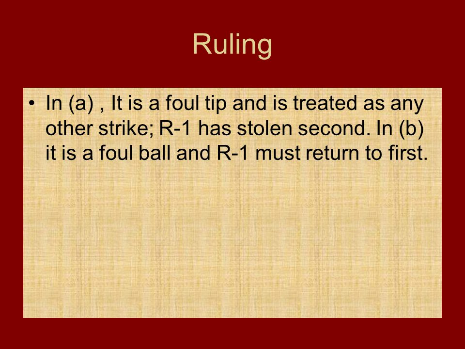 Ruling In (a) , It is a foul tip and is treated as any other strike; R-1 has stolen second.