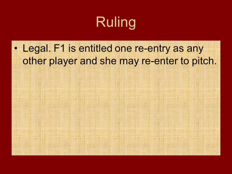 Ruling Legal. F1 is entitled one re-entry as any other player and she may re-enter to pitch.