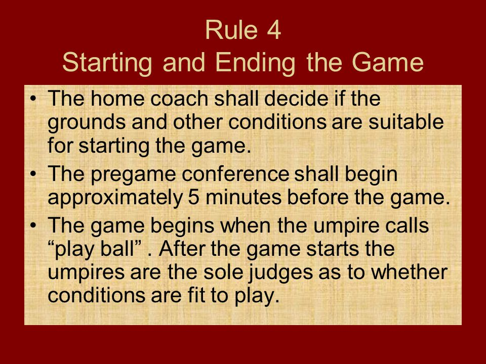 Rule 4 Starting and Ending the Game