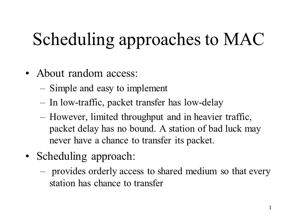 Scheduling approaches to MAC