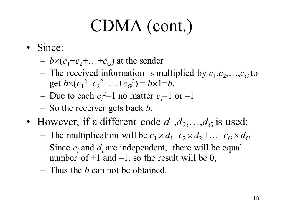 CDMA (cont.) Since: However, if a different code d1,d2,…,dG is used: