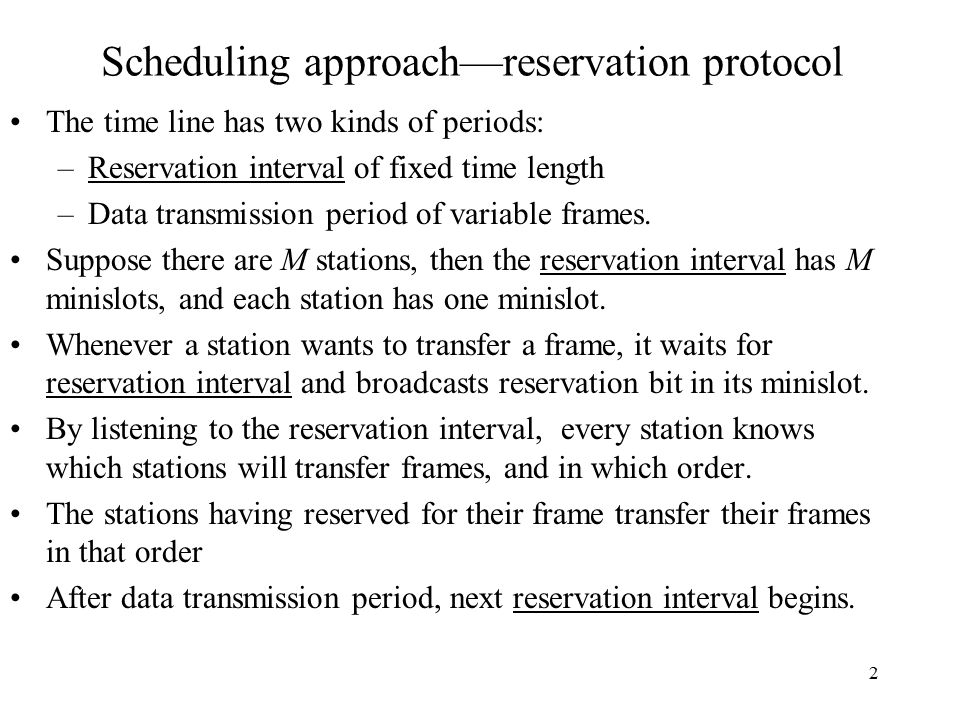 Scheduling approach—reservation protocol
