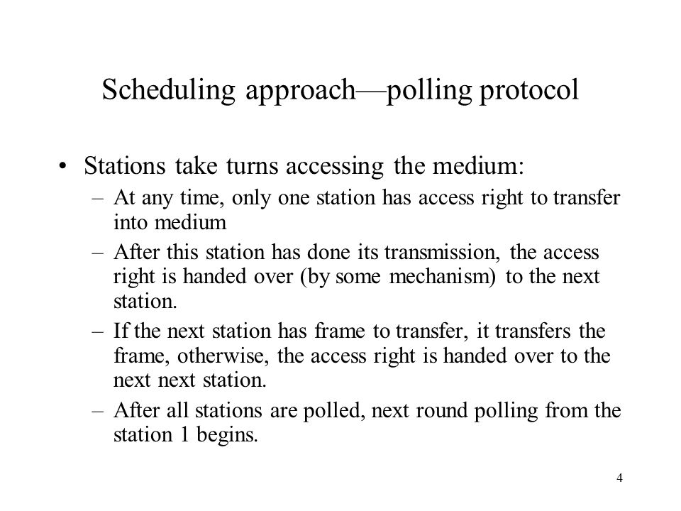 Scheduling approach—polling protocol
