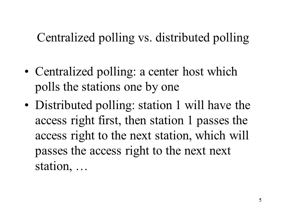 Centralized polling vs. distributed polling