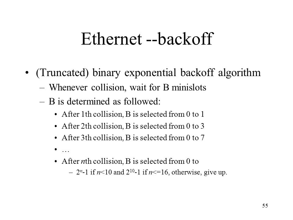 Ethernet --backoff (Truncated) binary exponential backoff algorithm