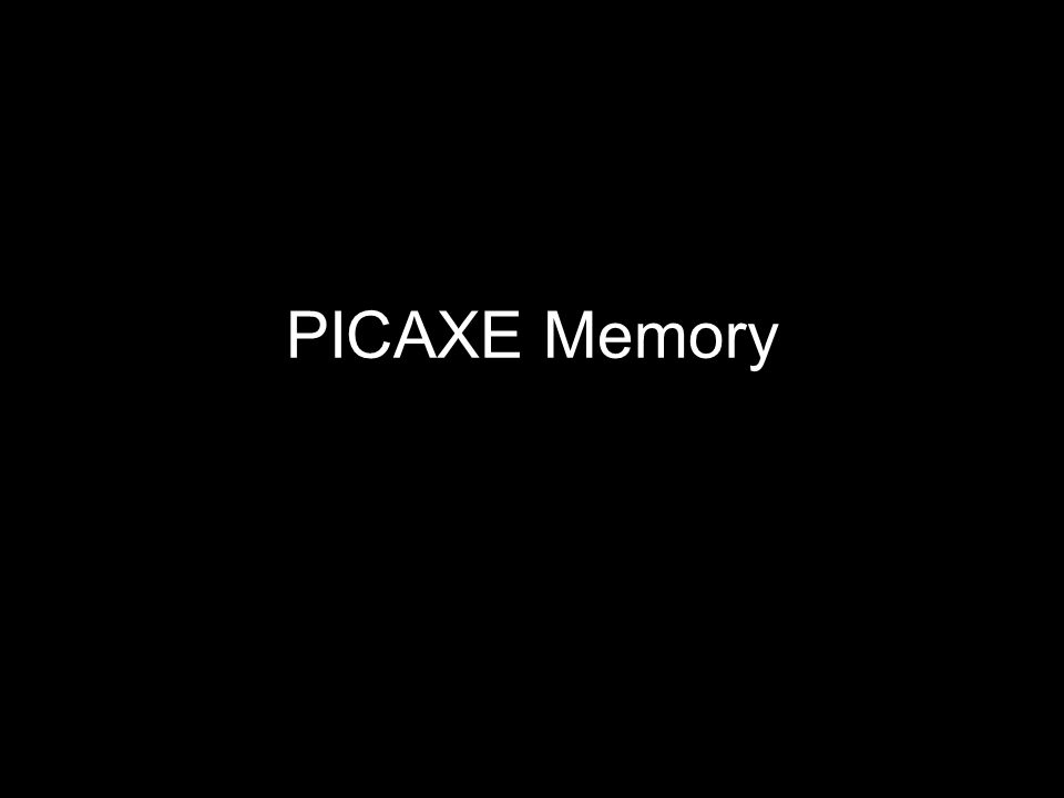 PICAXE Memory
