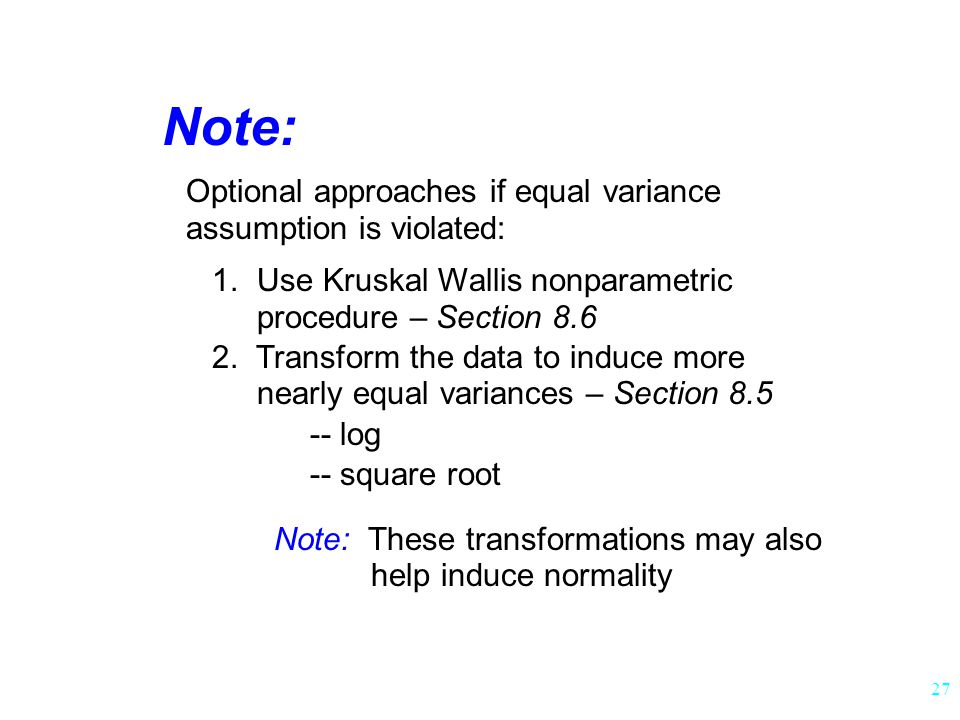 Note: Optional approaches if equal variance assumption is violated: