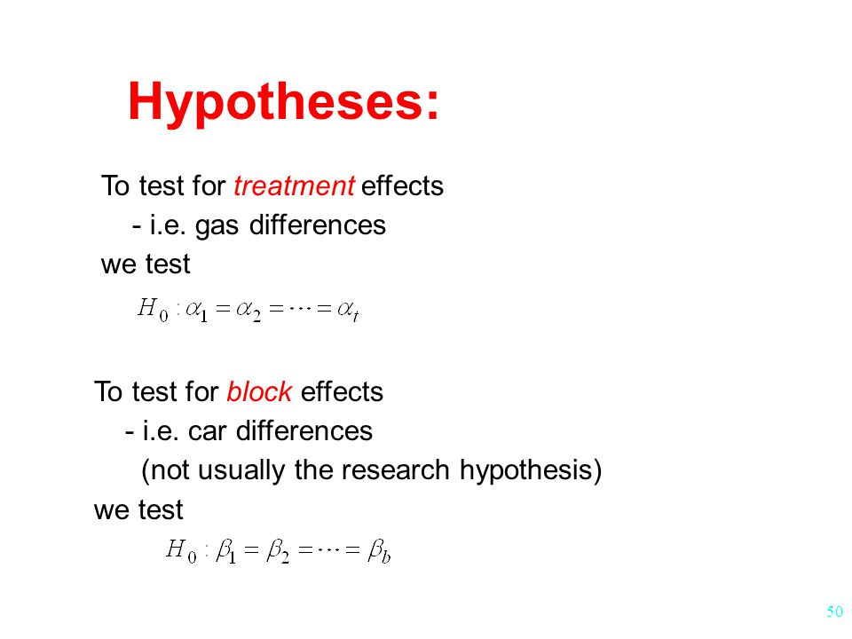 Hypotheses: To test for treatment effects - i.e. gas differences