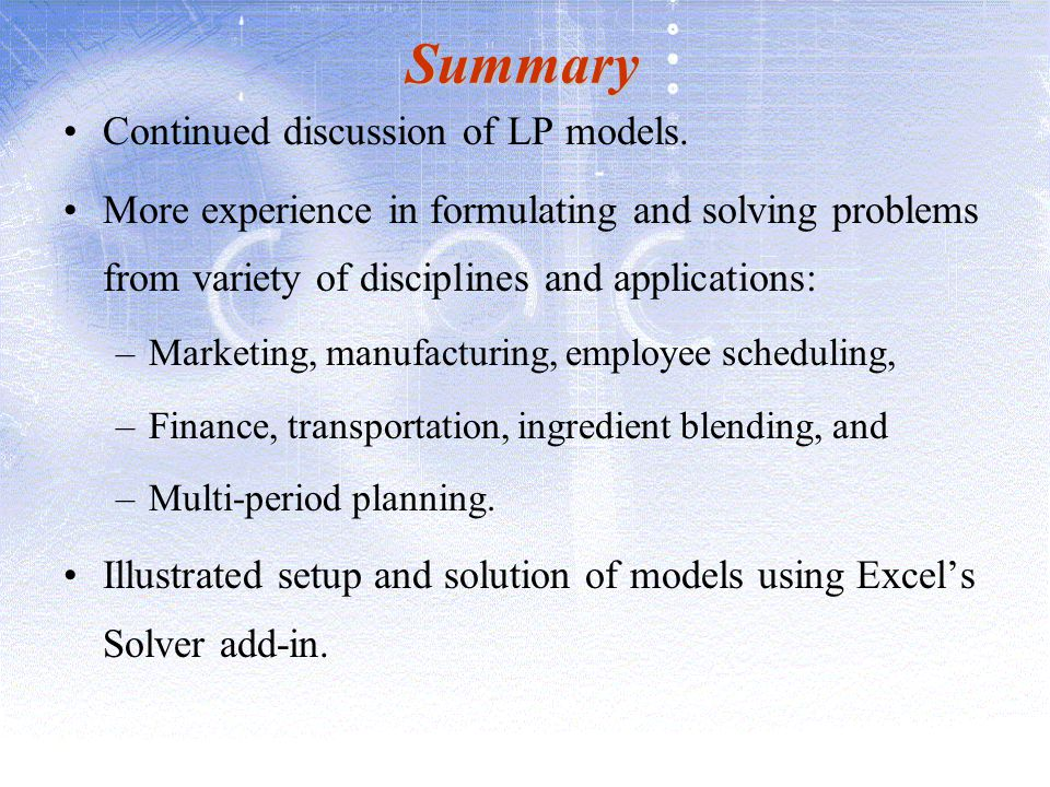 Summary Continued discussion of LP models.
