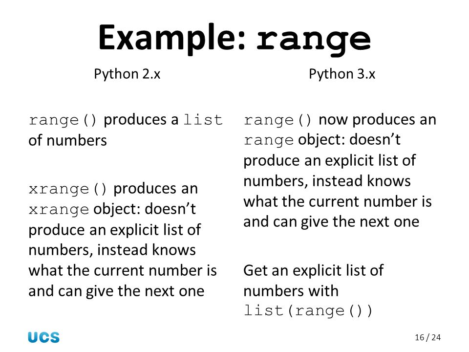 Example: range range() produces a list of numbers