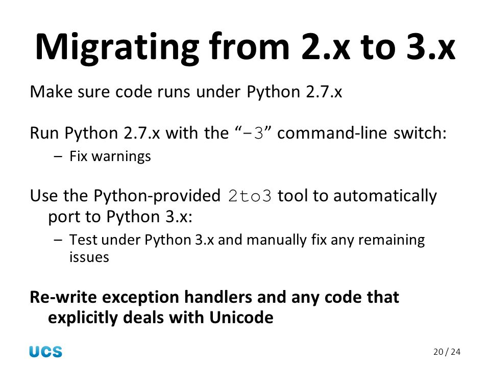 Migrating from 2.x to 3.x Make sure code runs under Python 2.7.x