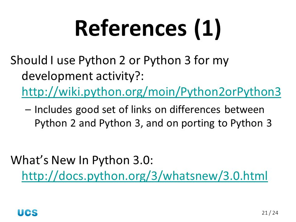 References (1) Should I use Python 2 or Python 3 for my development activity :