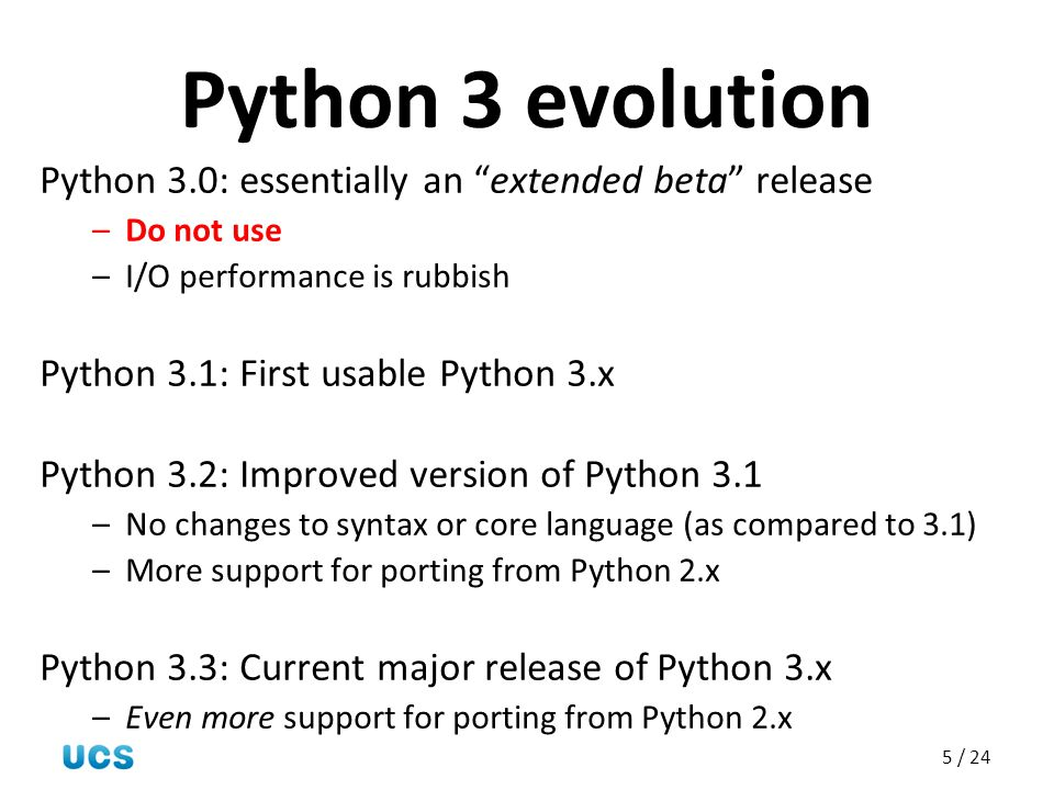 Python 3 evolution Python 3.0: essentially an extended beta release