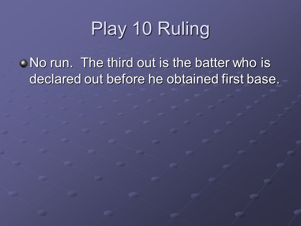 Play 10 Ruling No run.