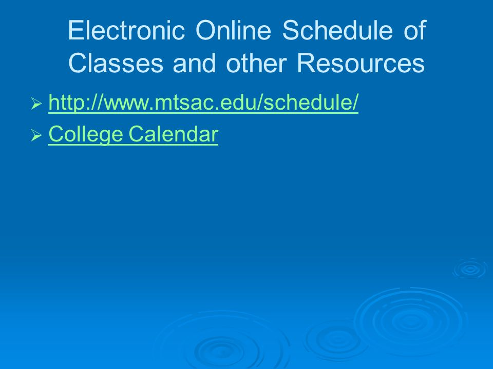 Electronic Online Schedule of Classes and other Resources