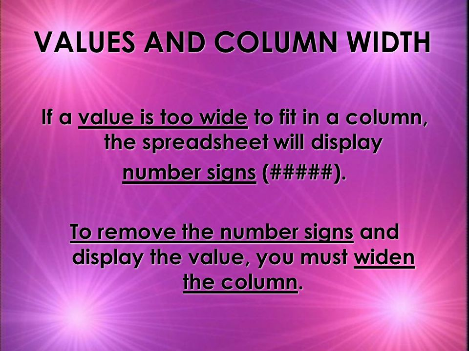 VALUES AND COLUMN WIDTH