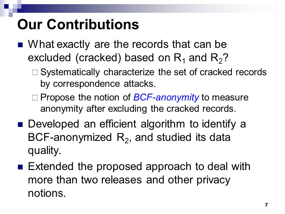 Our Contributions What exactly are the records that can be excluded (cracked) based on R1 and R2