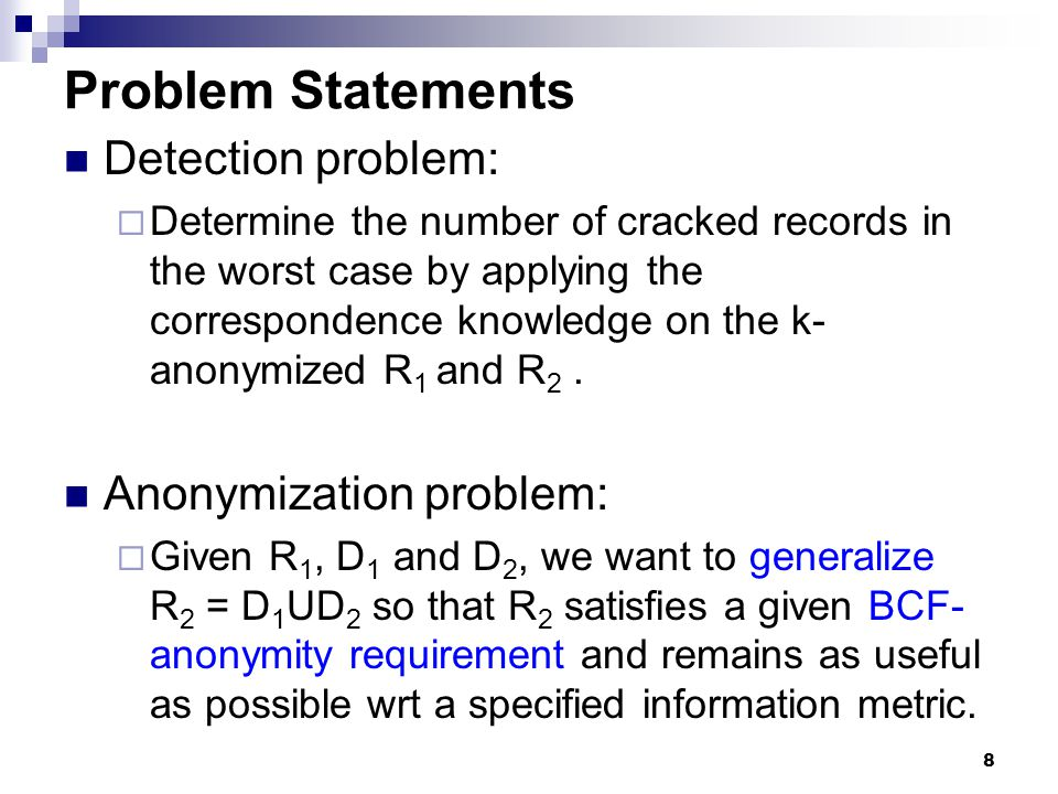 Problem Statements Detection problem: Anonymization problem:
