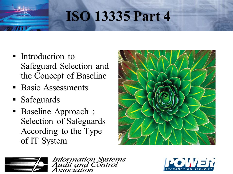 ISO 13335 Part 4 Introduction to Safeguard Selection and the Concept of Baseline. Basic Assessments.