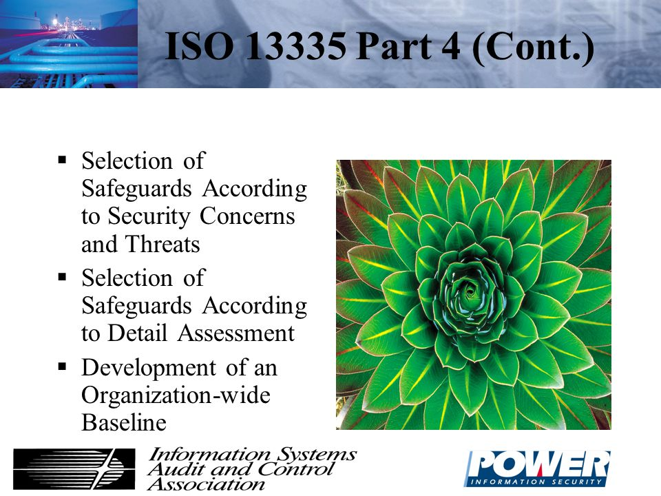 ISO 13335 Part 4 (Cont.) Selection of Safeguards According to Security Concerns and Threats. Selection of Safeguards According to Detail Assessment.