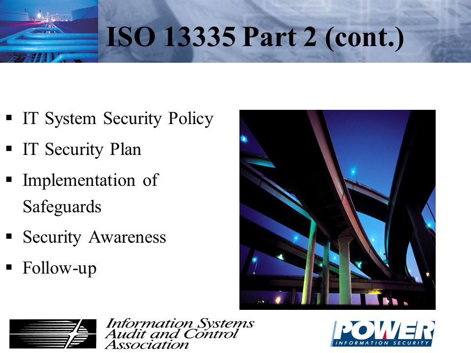 ISO 13335 Part 2 (cont.) IT System Security Policy IT Security Plan