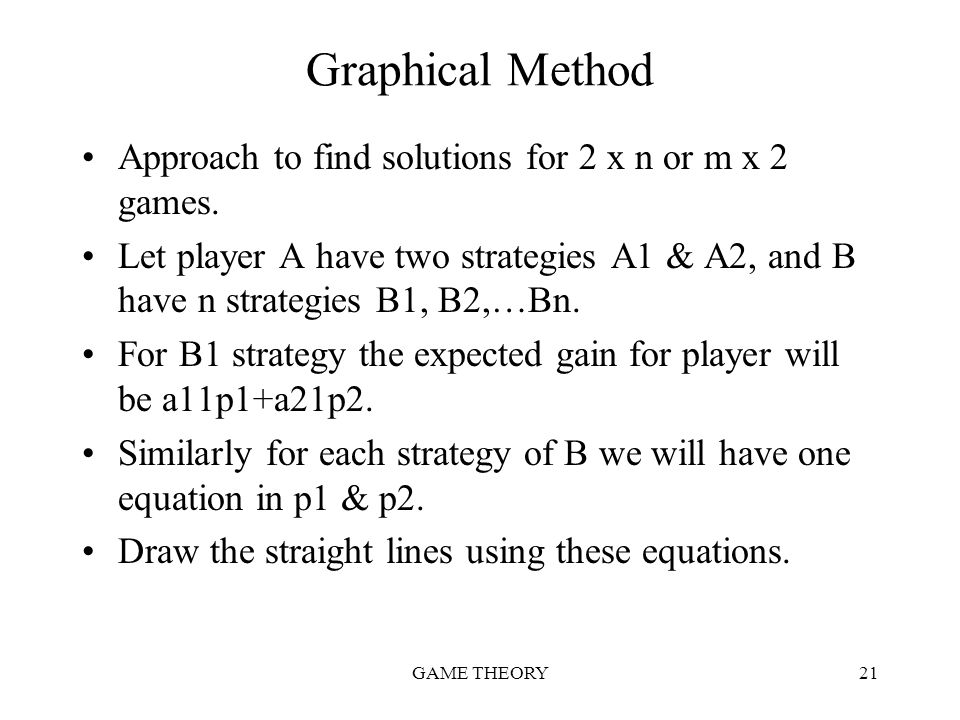 Graphical Method Approach to find solutions for 2 x n or m x 2 games.