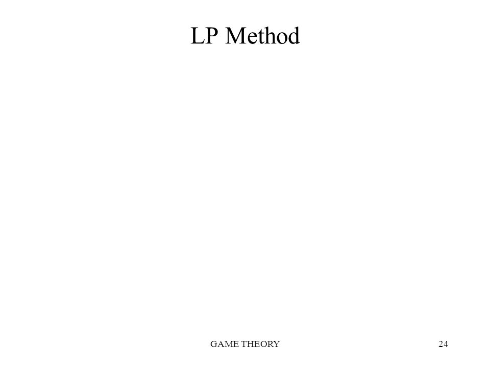 LP Method GAME THEORY