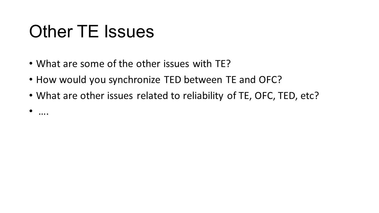 Other TE Issues What are some of the other issues with TE