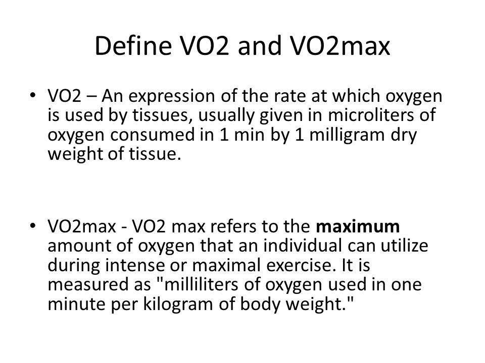 Define VO2 and VO2max