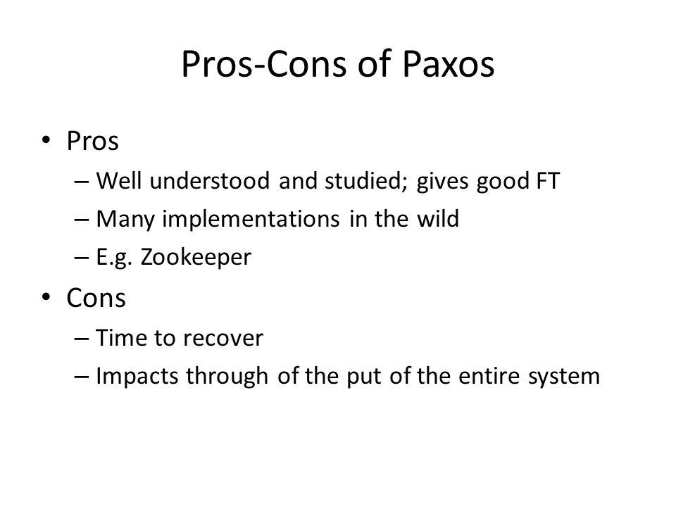 Pros-Cons of Paxos Pros Cons