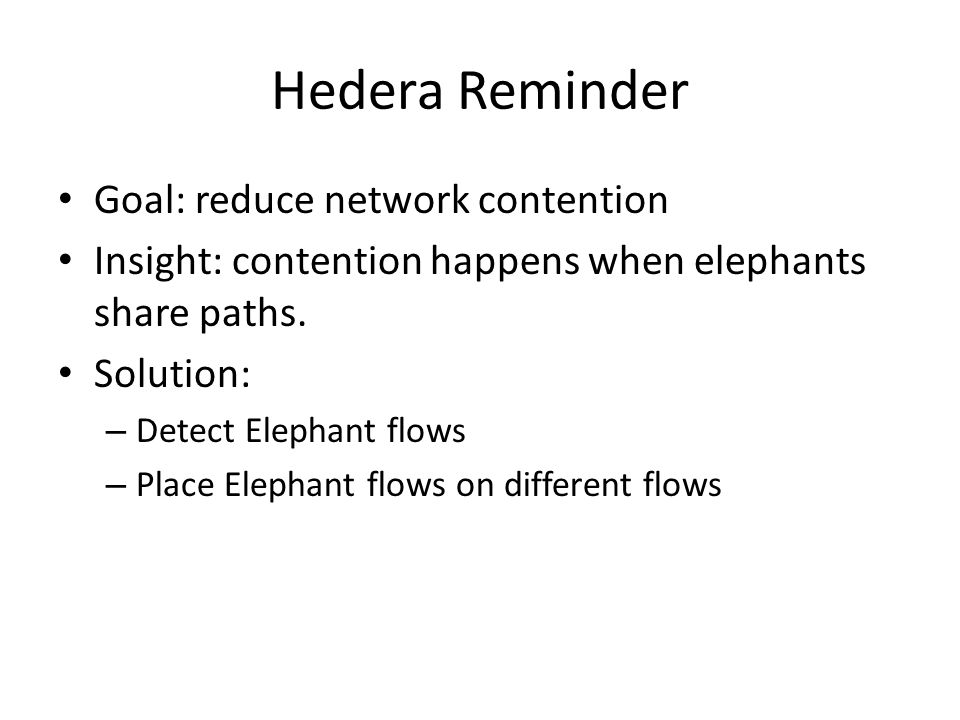 Hedera Reminder Goal: reduce network contention