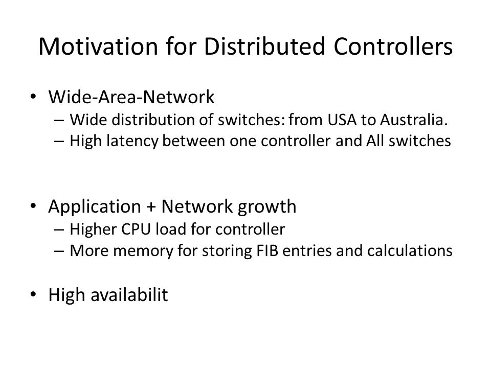 Motivation for Distributed Controllers