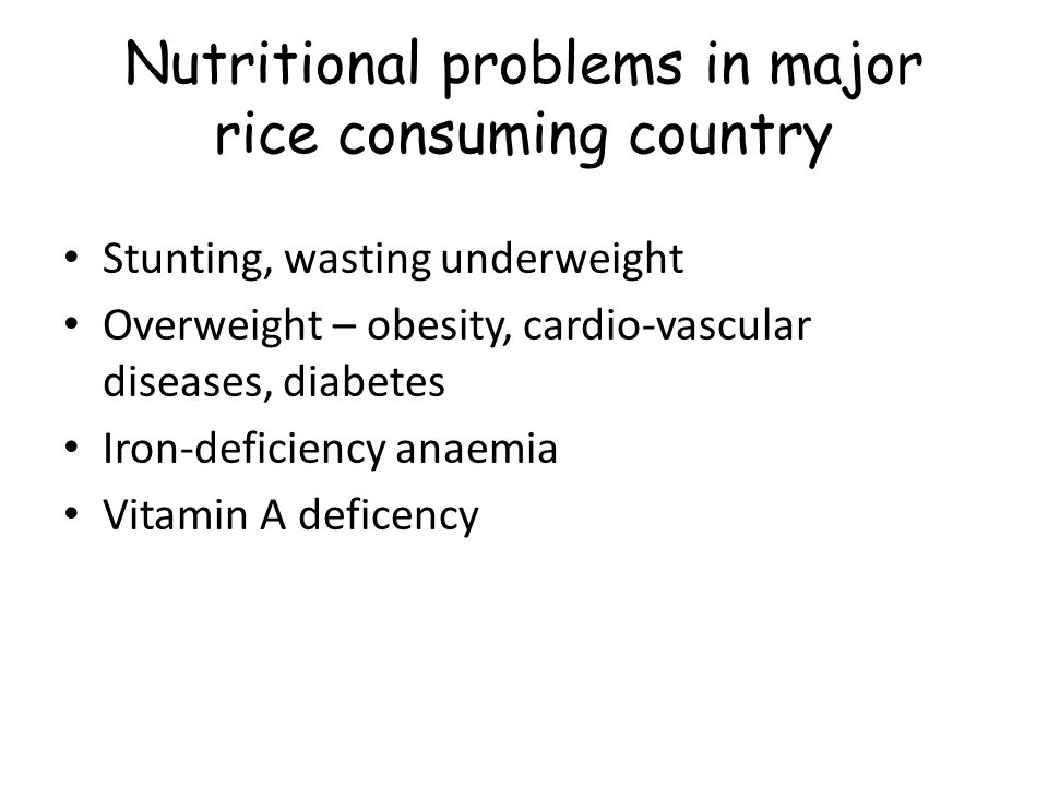 Nutritional problems in major rice consuming country