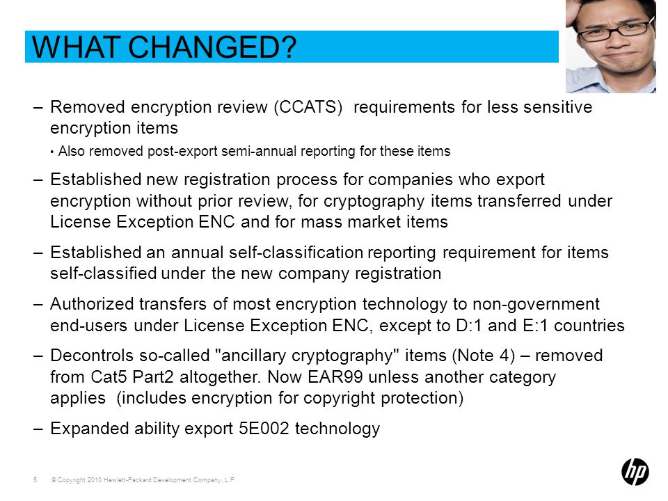 What changed Removed encryption review (CCATS) requirements for less sensitive encryption items.