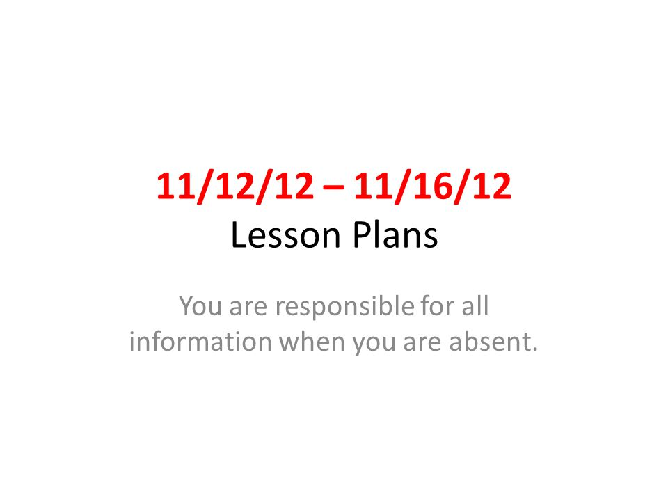 You are responsible for all information when you are absent.