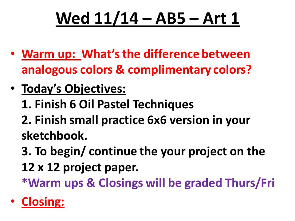 Wed 11/14 – AB5 – Art 1 Warm up: What's the difference between analogous colors & complimentary colors
