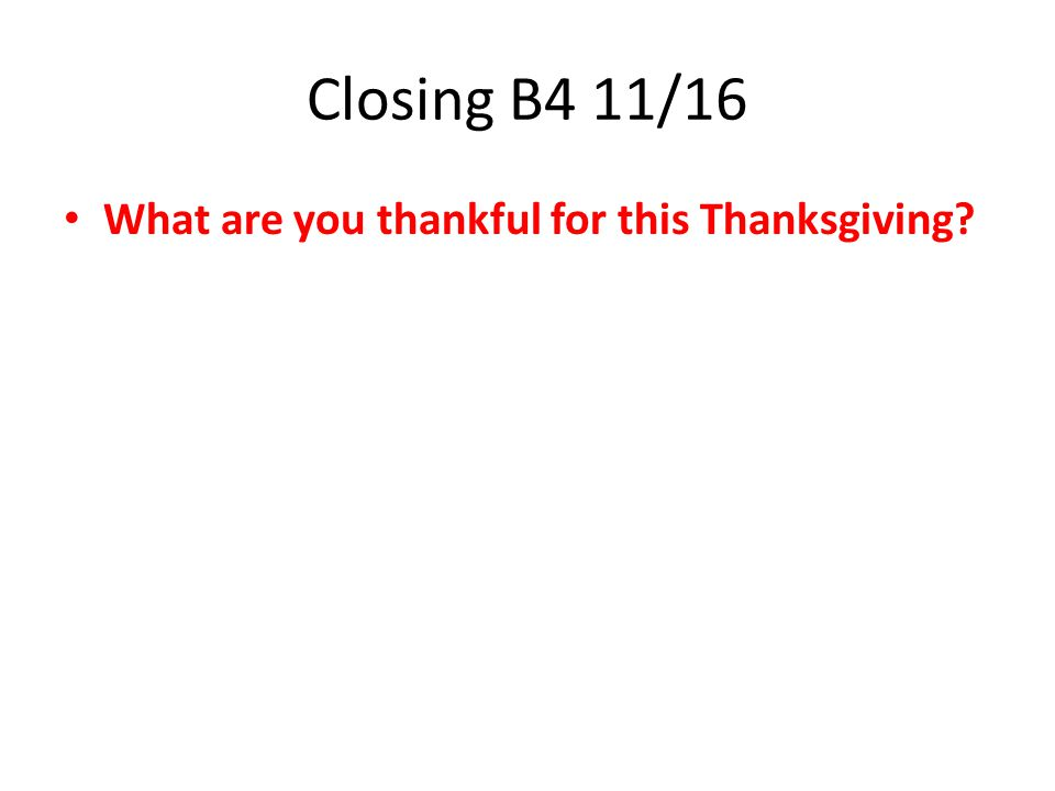Closing B4 11/16 What are you thankful for this Thanksgiving