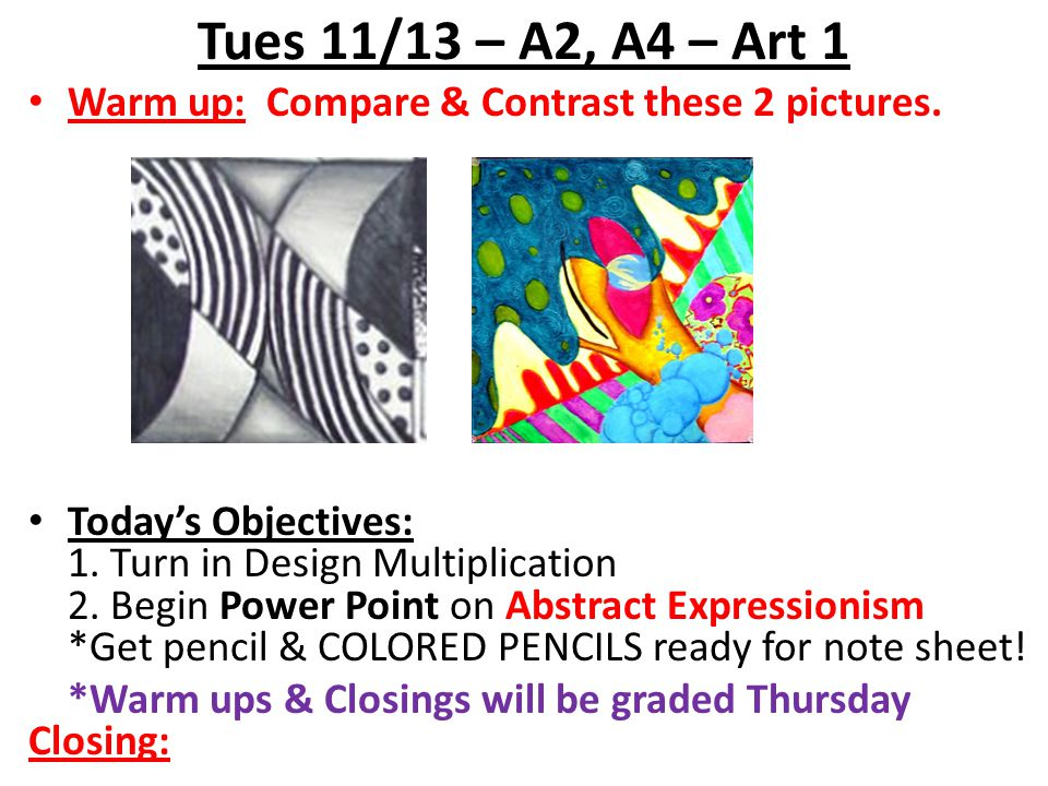 Tues 11/13 – A2, A4 – Art 1 Warm up: Compare & Contrast these 2 pictures.