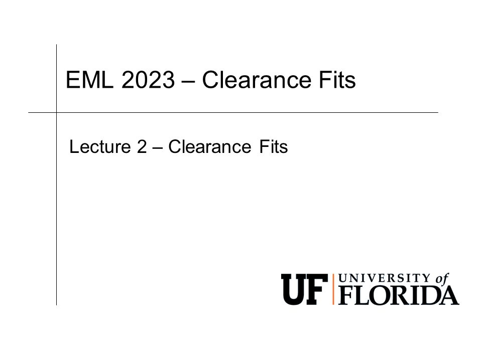 Lecture 2 – Clearance Fits