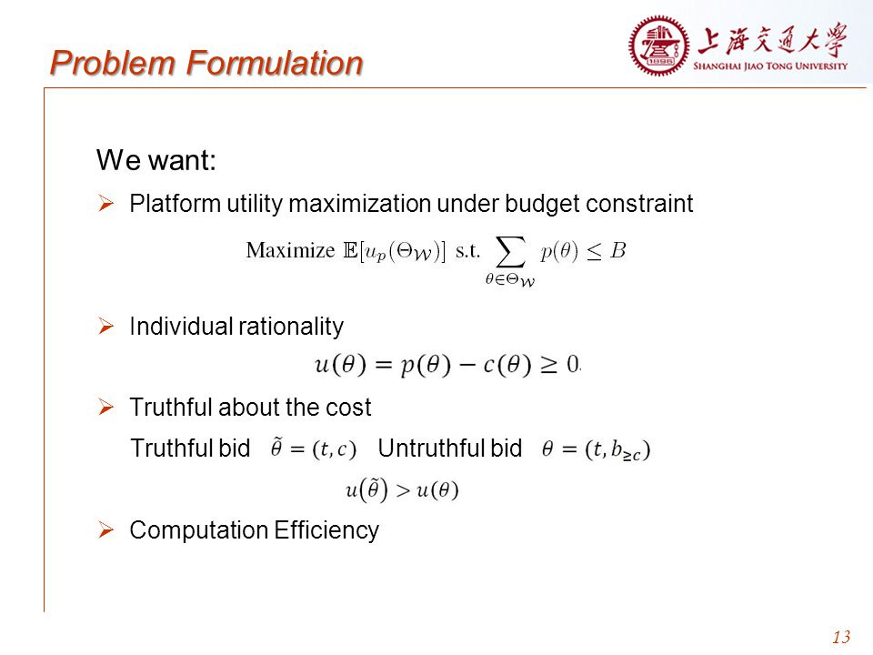Problem Formulation We want: