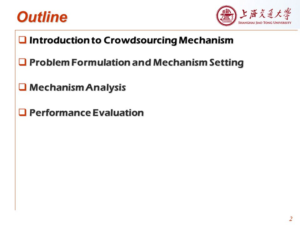 Outline Introduction to Crowdsourcing Mechanism