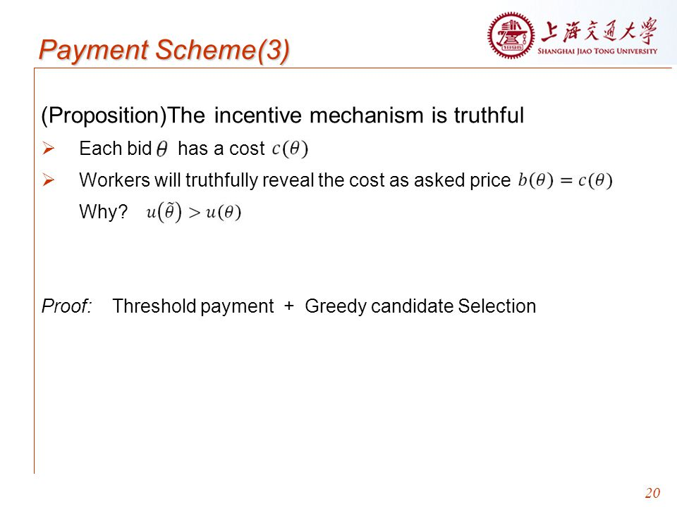 Payment Scheme(3) (Proposition)The incentive mechanism is truthful
