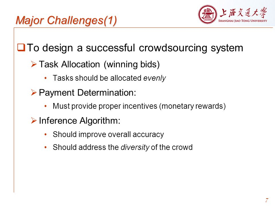 Major Challenges(1) To design a successful crowdsourcing system