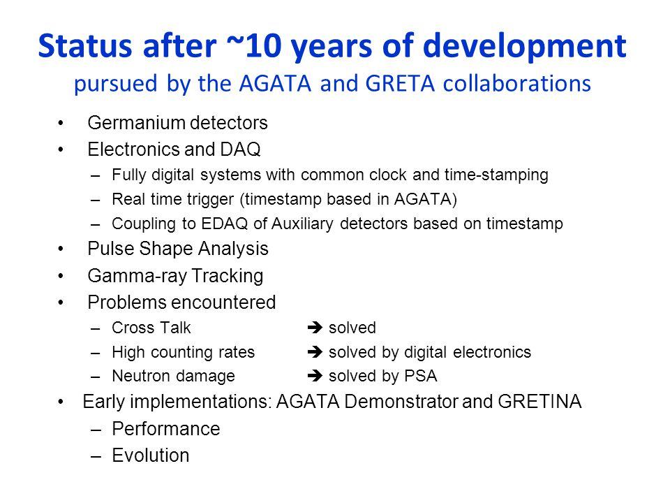 Status after ~10 years of development pursued by the AGATA and GRETA collaborations