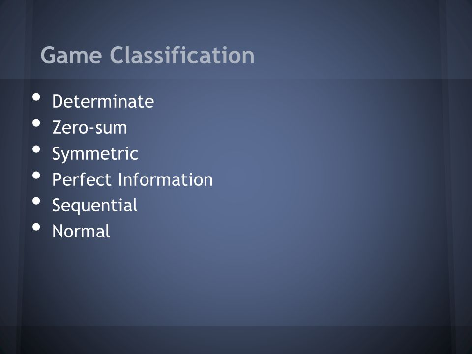 Game Classification Determinate Zero-sum Symmetric Perfect Information