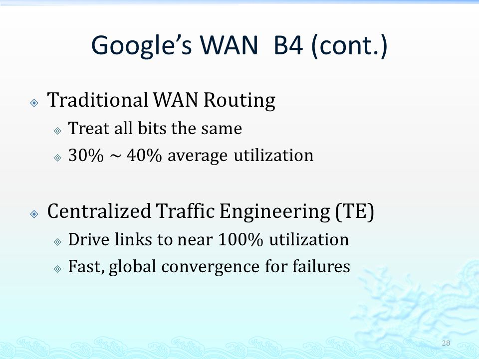 Google's WAN B4 (cont.) Traditional WAN Routing