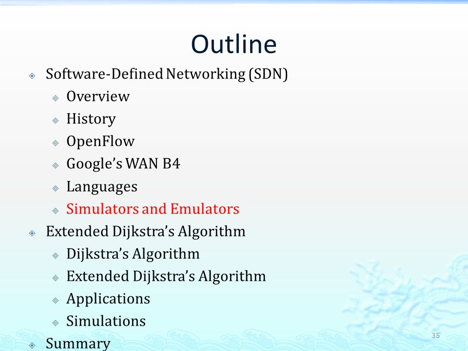 Outline Software-Defined Networking (SDN) Overview History OpenFlow