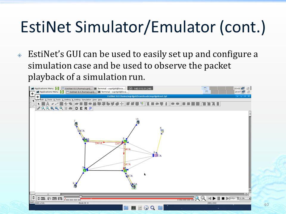 EstiNet Simulator/Emulator (cont.)