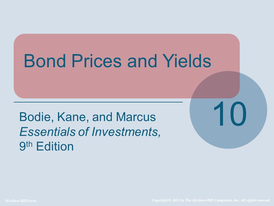 10 Bond Prices and Yields Bodie, Kane, and Marcus