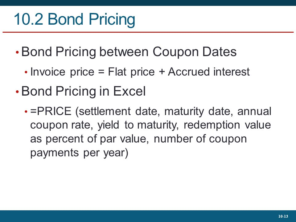 10.2 Bond Pricing Bond Pricing between Coupon Dates